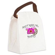 Don't Make Me Call Poppy Canvas Lunch Bag