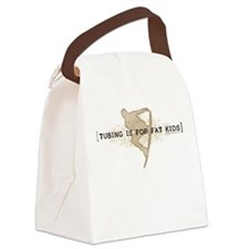 Tubing Is For Fat Kids Canvas Lunch Bag