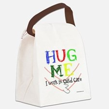 Hug Me I Work in Child Care Canvas Lunch Bag