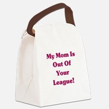 Mom is Out of your League Canvas Lunch Bag