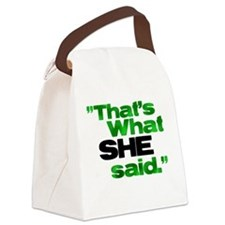 That's what she said. Canvas Lunch Bag