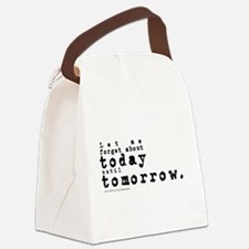 Forget About Today/Dylan Canvas Lunch Bag