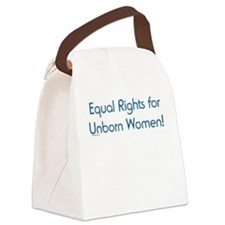 Equal Rights for Unborn Women Canvas Lunch Bag