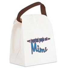 Mimi's the name, Spoilin's th Canvas Lunch Bag