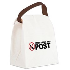 don't drink and post Canvas Lunch Bag