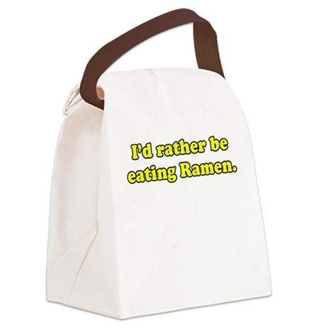 I'd rather be eating Ramen. Canvas Lunch Bag