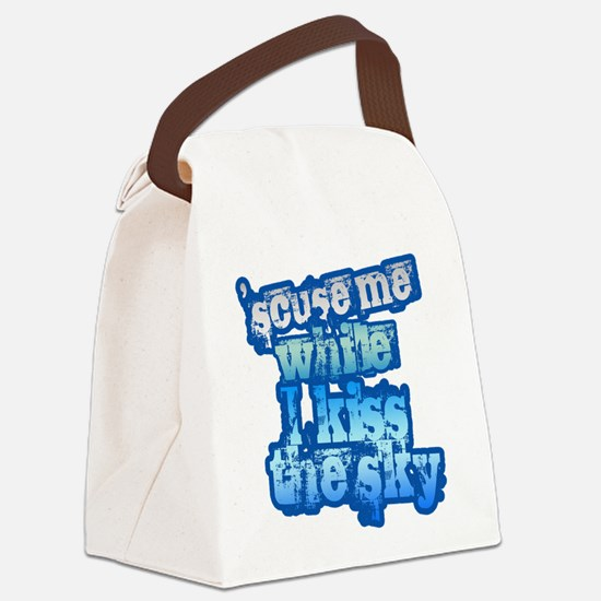'Scuse me While I Kiss the Sk Canvas Lunch Bag