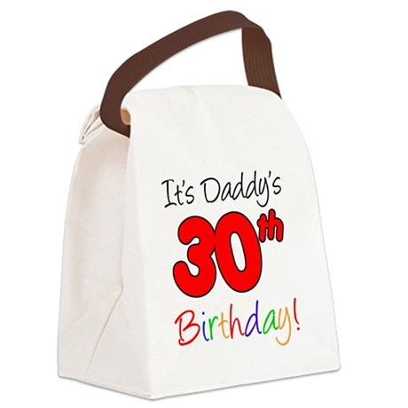 It's Daddy's 30th Birthday Canvas Lunch Bag