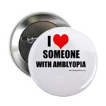 """I HEART Someone with Amblyopia 2.25"""" Button"""