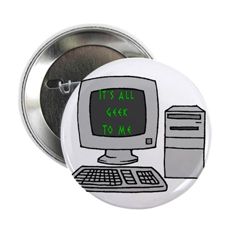 It's All Geek to Me Computer Button