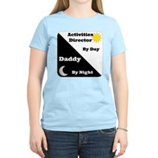 activities Director by day, Daddy by night T-Shirt