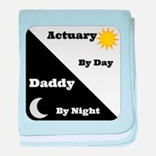 Actuary by day, Daddy by night baby blanket