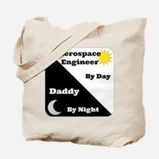 Aerospace Engineer by day, Daddy by night Tote Bag