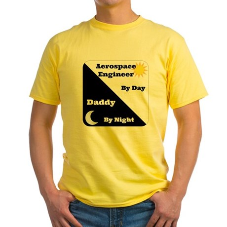 Aerospace Engineer by day, Daddy by night Yellow T