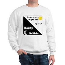 Aerospace Engineer by day, Daddy by night Sweatshi