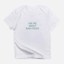 Ask me about raw foods Infant T-Shirt