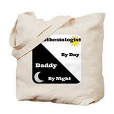 Anesthesiologist by day Daddy by night Tote Bag