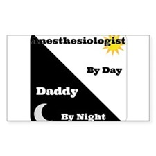 Anesthesiologist by day Daddy by night Decal