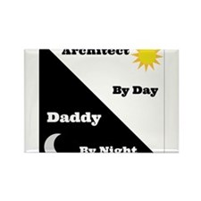 Architect by day Daddy by night Rectangle Magnet