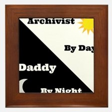 Archivist by day Daddy by night Framed Tile