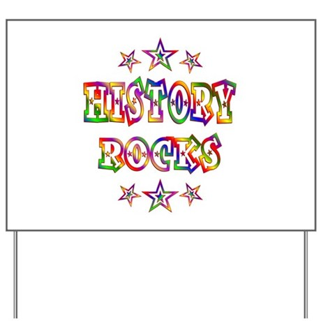 History Rocks Yard Sign