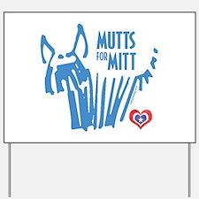 Mutts for Mitt Blue by VampireDog Yard Sign