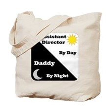 Assistant Director by day Daddy by night Tote Bag