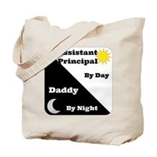 Assistant Principal by day Daddy by night Tote Bag