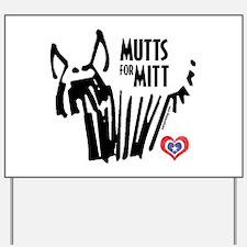 Mutts for Mitt by VampireDog.com Yard Sign