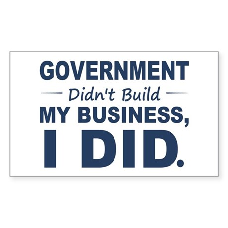 Government Didnt Build It Sticker (Rectangle 10 pk