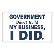 Government Didnt Build It Bumper Stickers