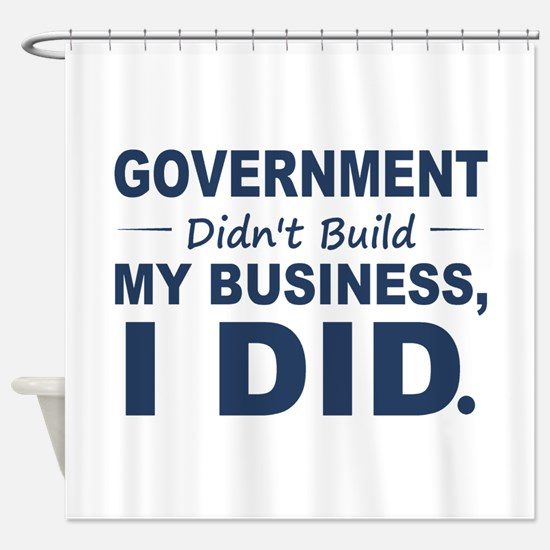 Government Didnt Build It Shower Curtain