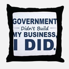 Government Didnt Build It Throw Pillow