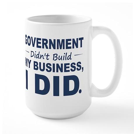 Government Didnt Build It Large Mug