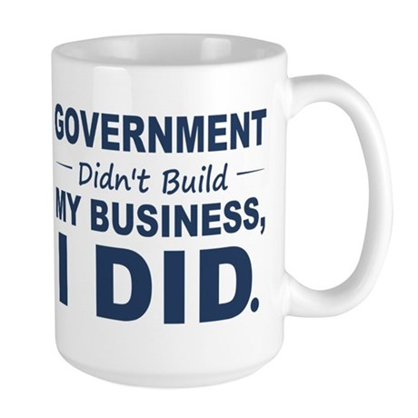 Government Didnt Build It Large Mug