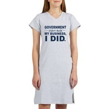 Government Didnt Build It Women's Nightshirt