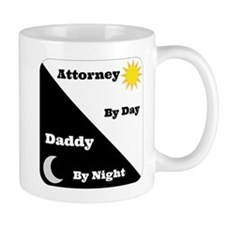 attorney by day Daddy by night Small Mugs