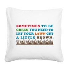 GREEN-BROWN-LAWN.png Square Canvas Pillow