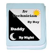 AV Technician by day Daddy by night baby blanket