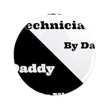 """AV Technician by day Daddy by night 3.5"""" Button"""