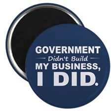 Government Didnt Build It Magnet