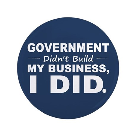 """Government Didnt Build It 3.5"""" Button (100 pack)"""