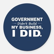 Government Didnt Build It Round Car Magnet