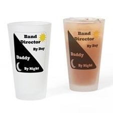 Band Director by day Daddy by night Drinking Glass