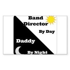 Band Director by day Daddy by night Decal