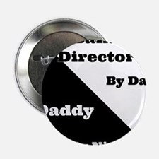 """Band Director by day Daddy by night 2.25"""" Button"""