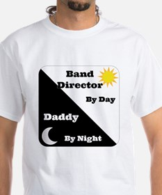Band Director by day Daddy by night Shirt