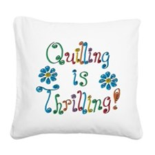 quilling-is-thrilling_tr.png Square Canvas Pillow