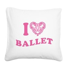 i-love-ballet-heart.gif Square Canvas Pillow