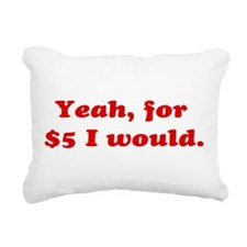 Cute Five dollars Rectangular Canvas Pillow